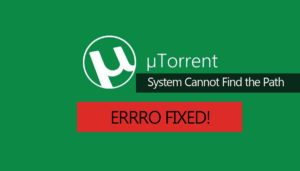 uTorrent Error the System Cannot Find the Path